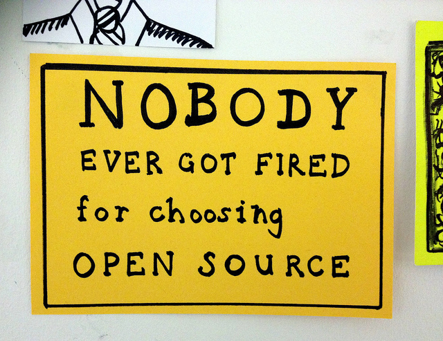 Sign saying - Nobody ever got fired for choosing Open Source